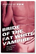 Bride of the Fat White Vampire