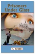 "Guest Review: ""Prisoners Under Glass"" by R. Patrick"