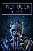"""Review: """"Hydrogen Steel"""" by K. A. Bedford"""
