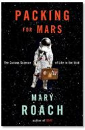 "Review: ""Packing for Mars: The Curious Science of Life in the Void"" by Mary Roach"