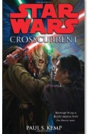 Review: Star Wars: Crosscurrent by Paul S. Kemp