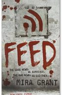 "Review: ""Feed"" by Mira Grant"