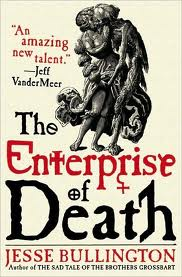 "Review: ""The Enterprise of Death"" by Jesse Bullington"