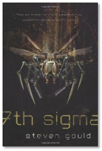 "Review: ""7th Sigma"" by Steven Gould"