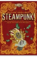 "Review: ""Steampunk"" edited by Kelly Link and Gavin J. Grant"