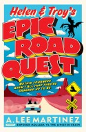 "Review: ""Helen and Troy's Epic Road Quest"" by A. Lee Martinez"